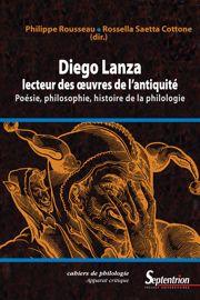 Rossella Saetta Cottone, Philippe Rousseau, Diego Lanza, lecteur des œuvres de l'Antiquité
