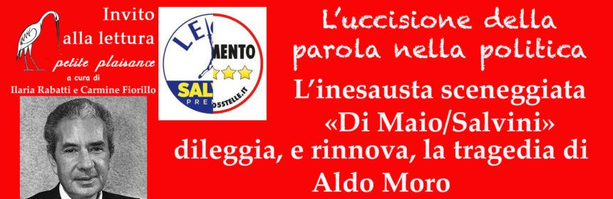 Aldo Moro e Salvini-Di Maio