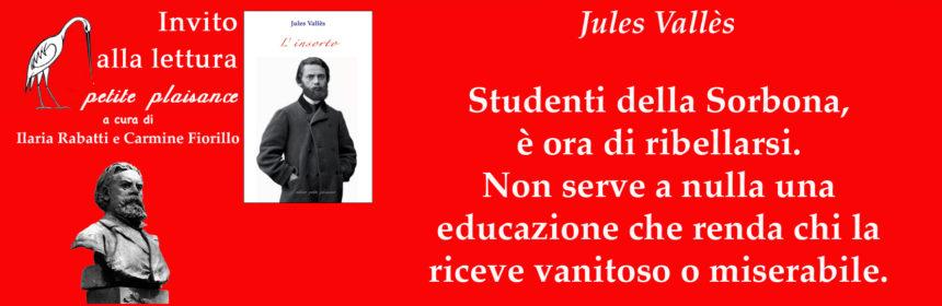 Jules Vallès, ribellarsi è giusto
