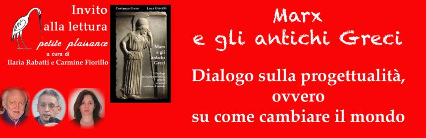 Costanzo Preve. Luca Grecchi, Marx e gli antichi Greci