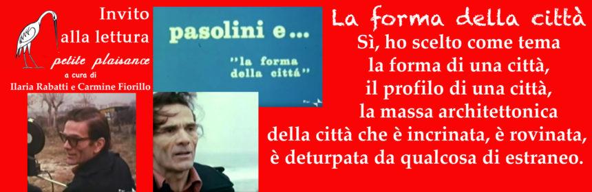 Pier Paolo Pasolini - La forma della città