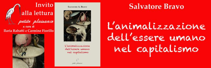 Salvatore Bravo, L'animalizzazione dell'essere umano nel capiralismo