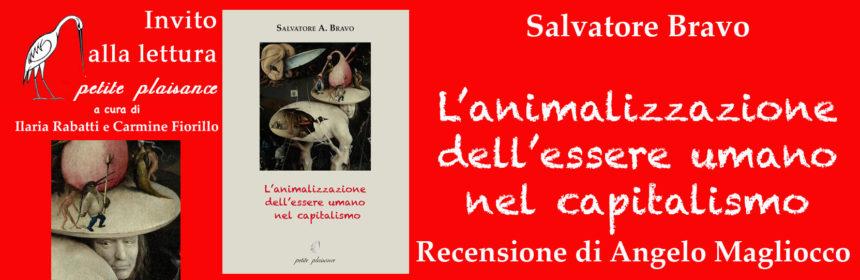 Salvatore Bravo, L'animalizzazione dell'essere umano nel capiralismo recensione Angelo Magliocco