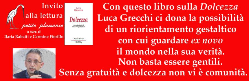 Luca Grecchi - Dolcezza - Salvatore Bravo