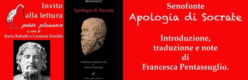 Senofonte, Apologia di Socrate - Francesca Pentassuglio