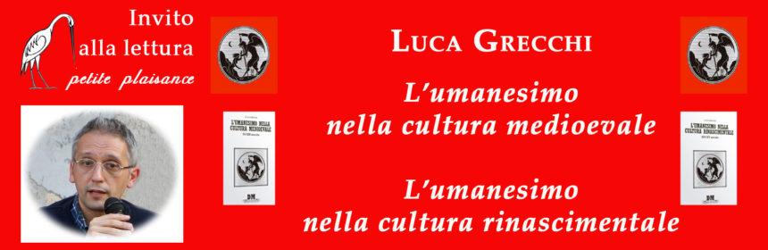 Luca Grecchi_umanesimo medioevale-rinascimentale