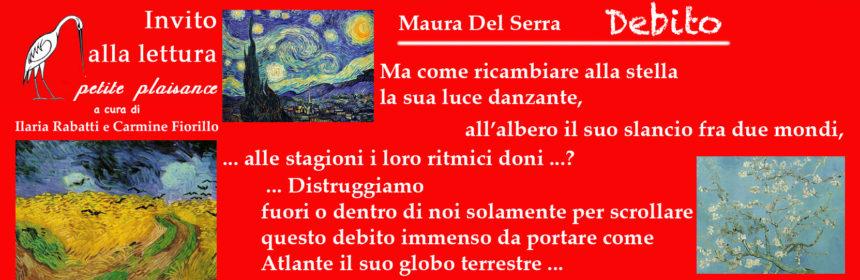Maura Del Serra, Debito