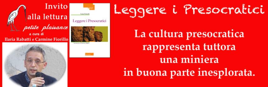Luca Grecchi - Leggere i Presocratici