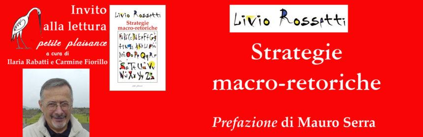 Rossetti Livio, Strategie macro-retoriche 01